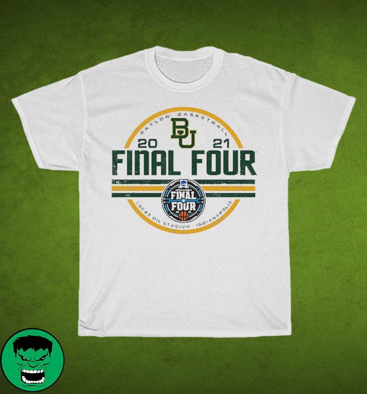 Baylor Bears BU With Baylor Basketball 2021 Final Four Shirt