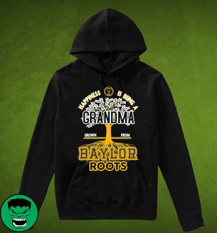 Happiness Is Being A Grandma Grown From Baylor Roots Shirt Hoodie