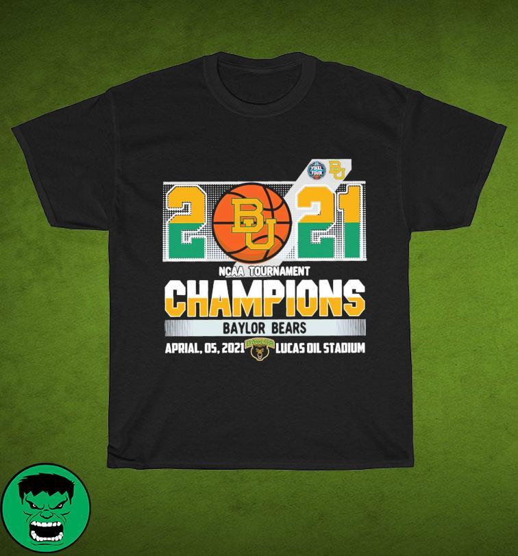Official Baylor Bears BU Basketball 2021 NCAA Tournament Champions T-shirt