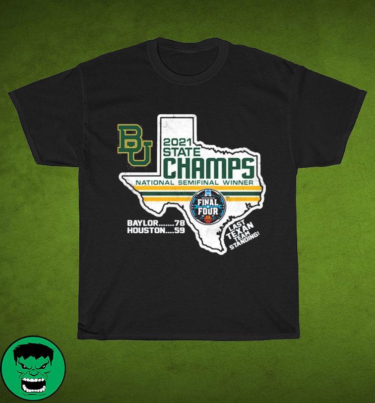 Official BU Baylor Bears 2021 State Champs National Semifinal Winner Final Four Last Texan Team Standing Shirt