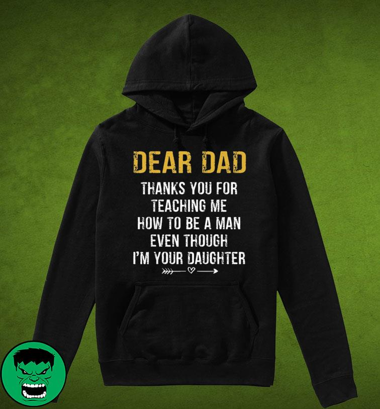 Dear Dad Thank for Teaching me How to be a Man Father's Day Shirt Hoodie