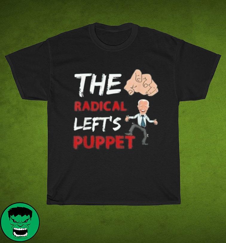 Funny Joe Biden The Radical Left's Puppet Anti Joe Biden shirt
