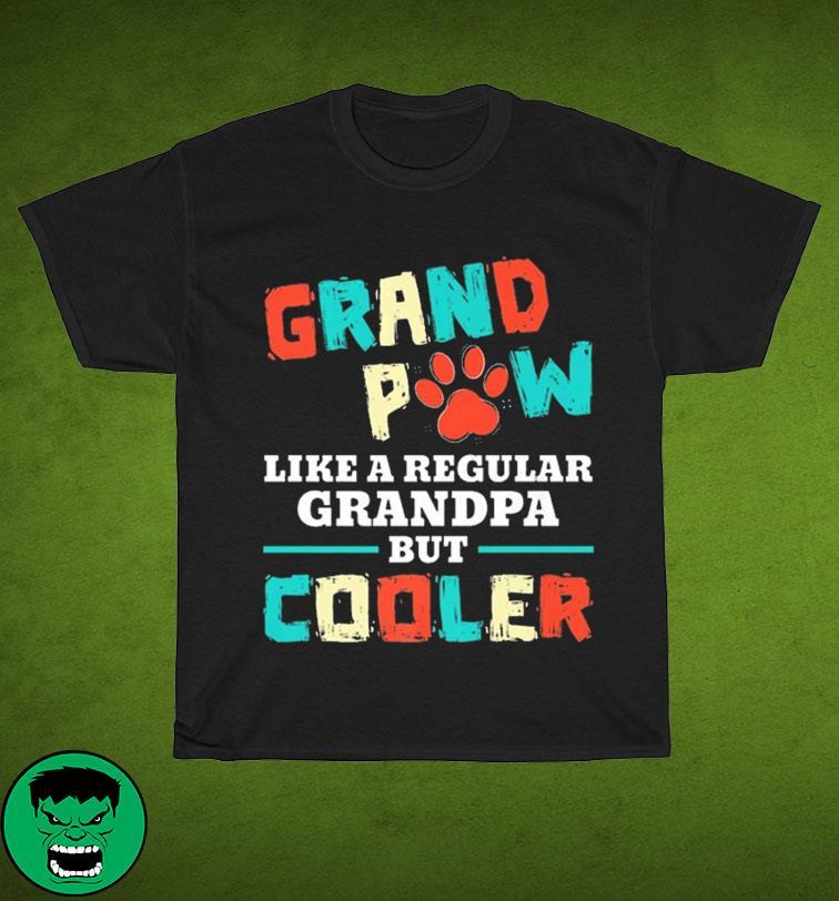 Grand Paw Like A Regular Grandpa But Cooler Funny Dog Lovers Shirt