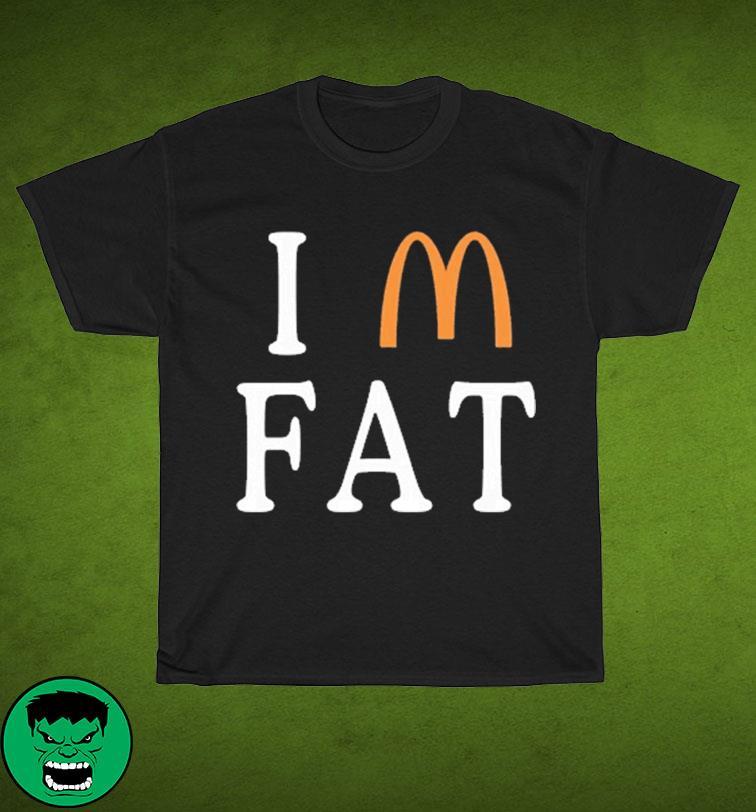 I Am Fat Shirt