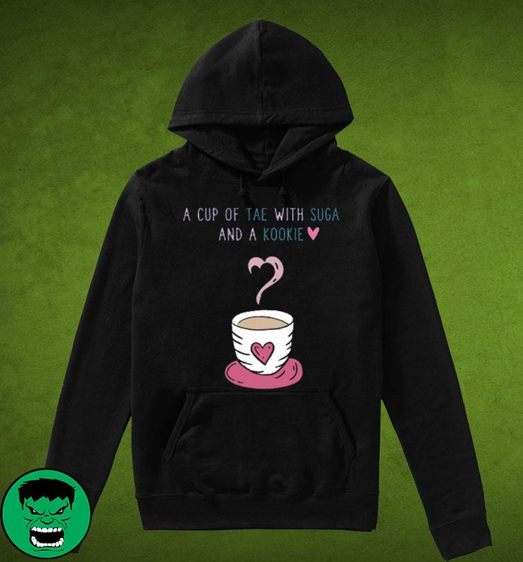 Official A Cup Of Tea With Suga And A Kookie Shirt Hoodie