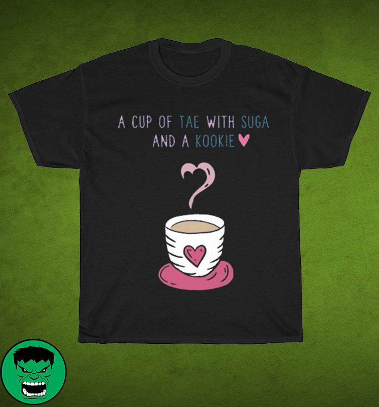 Official A Cup Of Tea With Suga And A Kookie Shirt