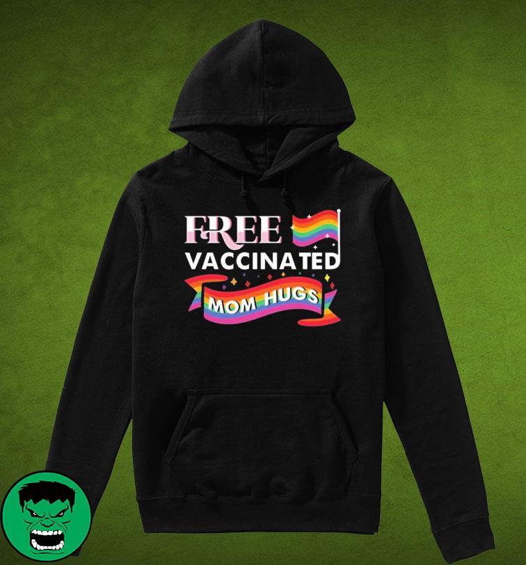 Official Gay Pride Rainbow Free Vaccinated Mom Hugs Shirt Hoodie