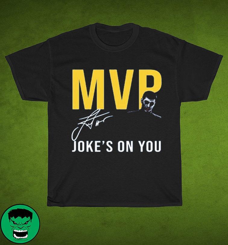 The Nikola Jokić Too Skinny Can't Jump MVP Joke's On You Michael Malone Shirt
