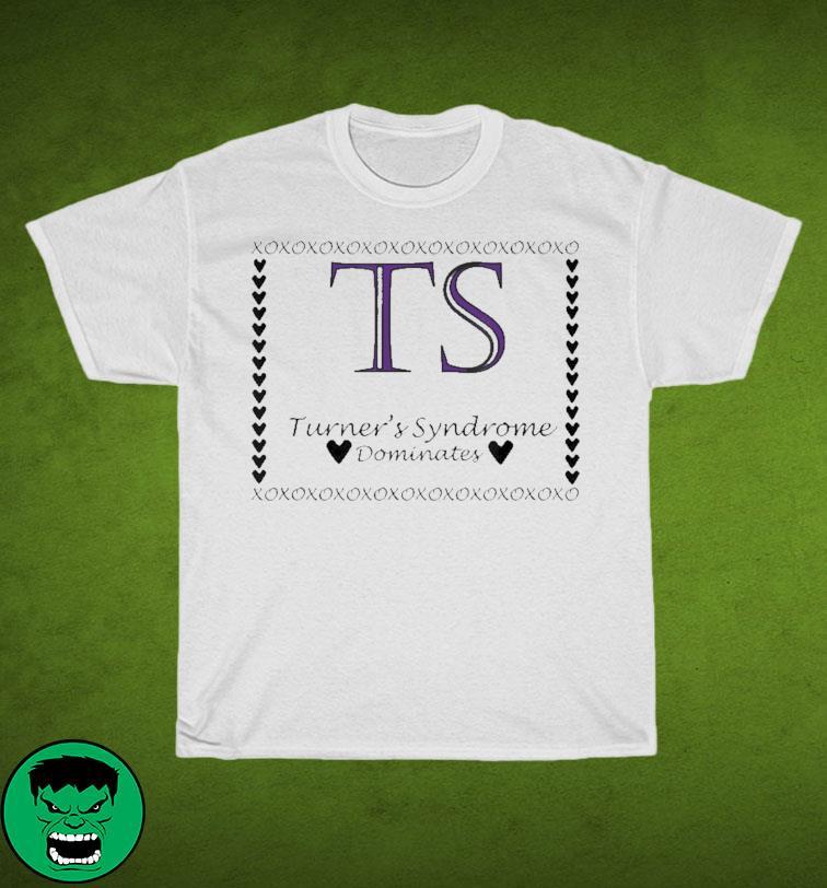 Turner's Syndrome Dominates Awareness Shirt